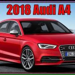 Audi A4 2018 | New 2018 Audi A4 2.0T Quattro Specs And Review