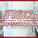 KitchenAid Professional 600 VS KitchenAid 6QT Bowl Lift KL26M1XER vs KP26M1XER