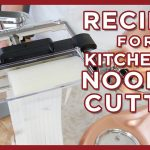 KitchenAid Sheet Cutter Recipes with Noodle Blade Cutter Attachment