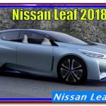 Nissan Leaf 2018 | New 2018 Nissan Leaf Specs, Review And Test Drive Result