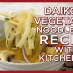 KitchenAid Sheet Cutter Noodle Blade Recipe - Daikon Noodle Pho