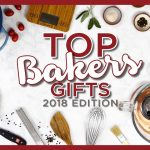Top 13 Gifts for Bakers | 2018 - Baking Gifts for Christmas