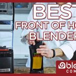 Front of House Blender Buying Guide - Blendtec Commercial Blenders for Smoothies & More