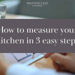 How to Measure a Kitchen | Masterclass Kitchens